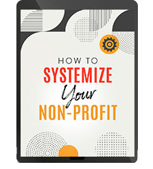 How to Systemize Your Non-Profit